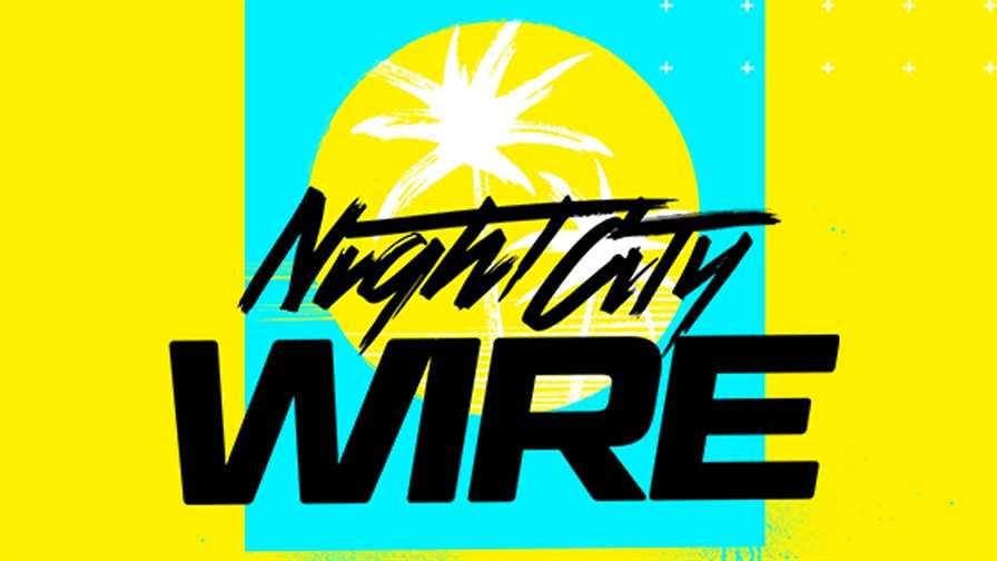 Cyberpunk 2077 Night City Wire 25th June - YouTube